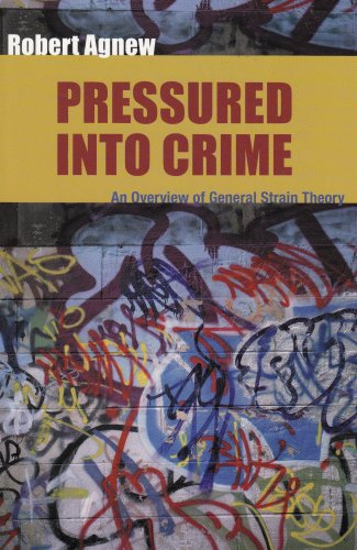 Pressured into Crime An Overview of General Strain Theory  2006 edition cover