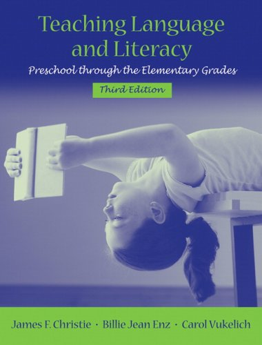 Teaching Language and Literacy Preschool Through the Elementary Grades 3rd 2007 (Revised) edition cover