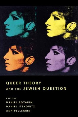 Queer Theory and the Jewish Question   2003 edition cover