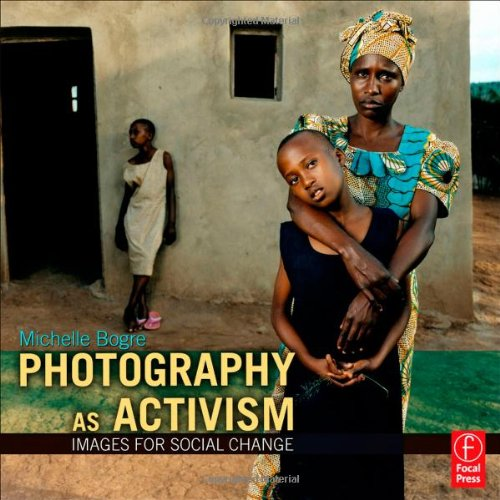 Photography As Activism Images for Social Change  2012 edition cover