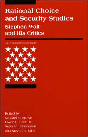 Rational Choice and Security Studies Stephen Walt and His Critics  2000 edition cover