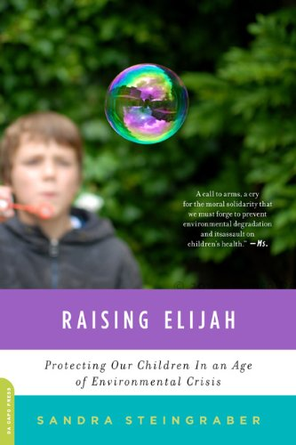 Raising Elijah Protecting Our Children in an Age of Environmental Crisis N/A 9780306820755 Front Cover