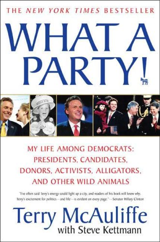 What a Party! My Life among Democrats - Presidents, Candidates, Donors, Activists,Alligators, and Other Wild Animals  2008 edition cover