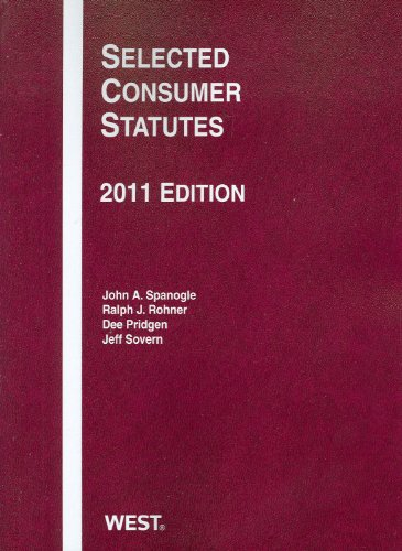 Spanogle, Rohner, Pridgen, and Sovern's Selected Consumer Statutes 2011   2011 9780314274755 Front Cover