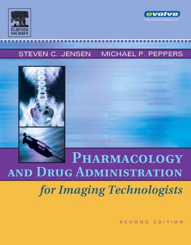 Pharmacology and Drug Administration for Imaging Technologists  2nd 2006 (Revised) edition cover