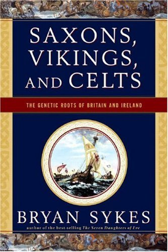 Saxons, Vikings, and Celts The Genetic Roots of Britain and Ireland  2007 edition cover