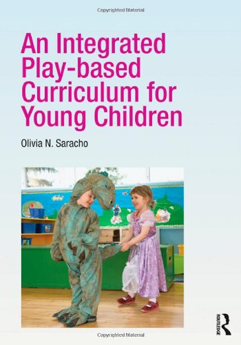 Integrated Play-Based Curriculum for Young Children   2012 edition cover
