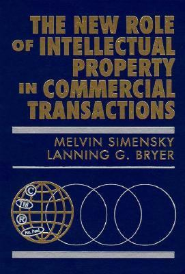 New Role of Intellectual Property in Commercial Transactions  1st 1994 9780471595755 Front Cover