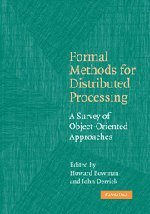 Formal Methods for Distributed Processing A Survey of Object-Oriented Approaches  2010 9780521168755 Front Cover