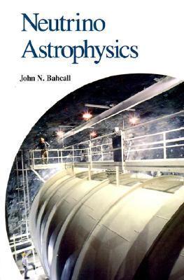 Neutrino Astrophysics   1989 9780521379755 Front Cover