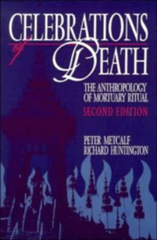 Celebrations of Death The Anthropology of Mortuary Ritual 2nd 1991 (Revised) edition cover