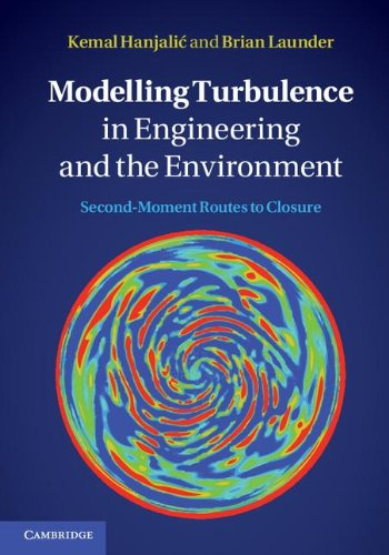 Modelling Turbulence in Engineering and the Environment Second-Moment Routes to Closure  2011 9780521845755 Front Cover