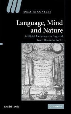 Language, Mind and Nature Artificial Languages in England from Bacon to Locke  2007 9780521874755 Front Cover