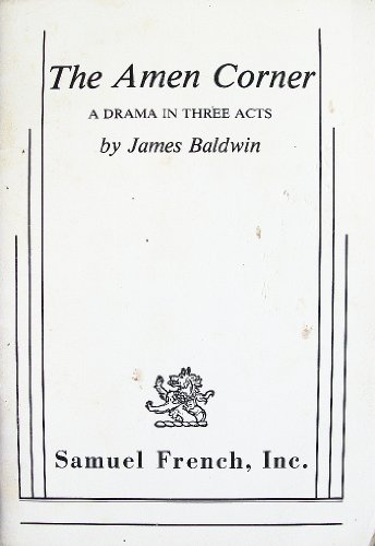 Amen Corner A Drama in Three Acts by James Baldwin  1968 9780573619755 Front Cover