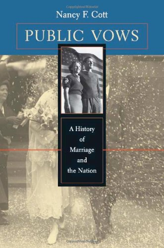 Public Vows A History of Marriage and the Nation  2001 (Reprint) 9780674008755 Front Cover