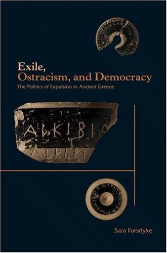 Exile, Ostracism, and Democracy The Politics of Expulsion in Ancient Greece  2006 edition cover