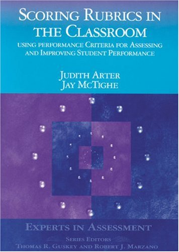 Scoring Rubrics in the Classroom Using Performance Criteria for Assessing and Improving Student Performance  2001 edition cover