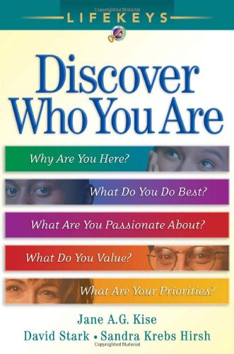 Discover Who You Are Why Are You Here? - What You Do Best? - What Are You Passionate About? - What Do You Value? - What Are Your Priorities? 2nd 2005 (Revised) edition cover