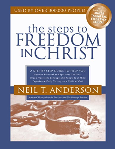Steps to Freedom in Christ The Step-By-Step Guide to Freedom in Christ Revised  edition cover