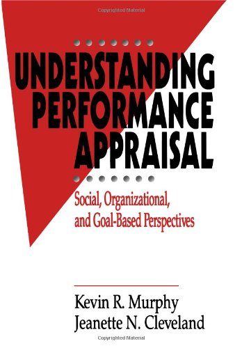 Understanding Performance Appraisal Social, Organizational, and Goal-Based Perspectives  1995 edition cover