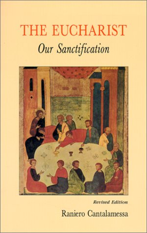 Eucharist, Our Sanctification   1995 9780814620755 Front Cover