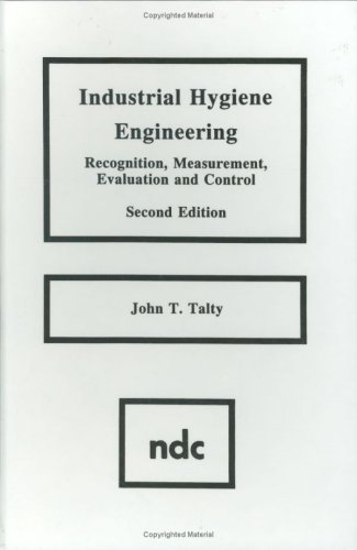 Industrial Hygiene Engineering Recognition, Measurement, Evaluation and Control 2nd 1988 edition cover