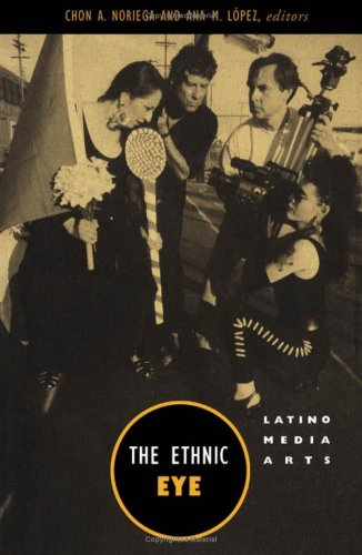 Ethnic Eye Latino Media Arts  1996 9780816626755 Front Cover