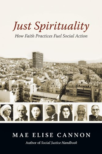 Just Spirituality How Faith Practices Fuel Social Action  2013 edition cover