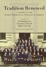 Tradition Renewed : A History of the Jewish Theological Seminary N/A 9780873340755 Front Cover