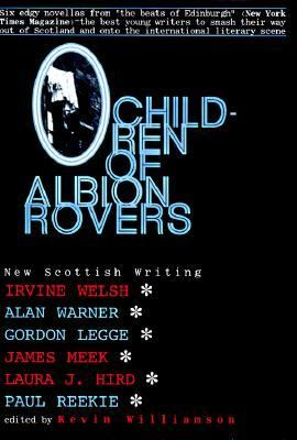 Children of Albion Rovers An Anthology of New Scottish Writing  1997 9780879517755 Front Cover