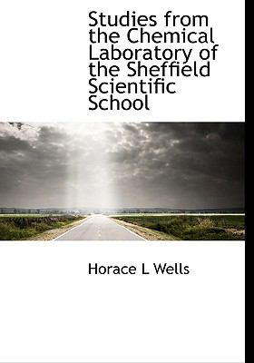 Studies from the Chemical Laboratory of the Sheffield Scientific School N/A 9781113906755 Front Cover