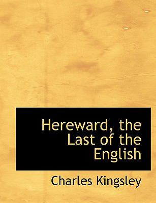 Hereward the Last of the English  N/A 9781116059755 Front Cover