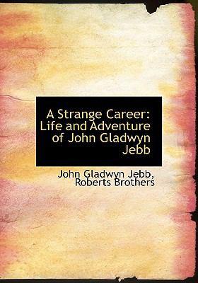 Strange Career : Life and Adventure of John Gladwyn Jebb N/A edition cover