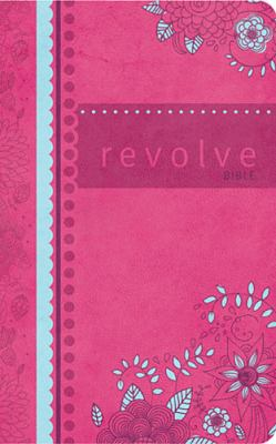Revolve Bible, NCV The Perfect Bible for Teen Girls  2013 9781401674755 Front Cover