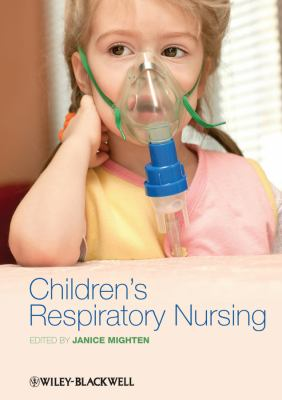 Children's Respiratory Nursing   2012 9781405197755 Front Cover