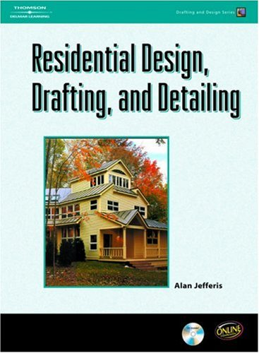 Residential Design, Drafting, and Detailing   2008 edition cover