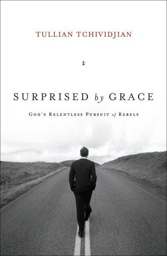Surprised by Grace God's Relentless Pursuit of Rebels  2010 edition cover
