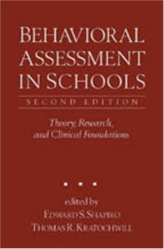 Behavioral Assessment in Schools, Second Edition Theory, Research, and Clinical Foundations 2nd 2000 edition cover