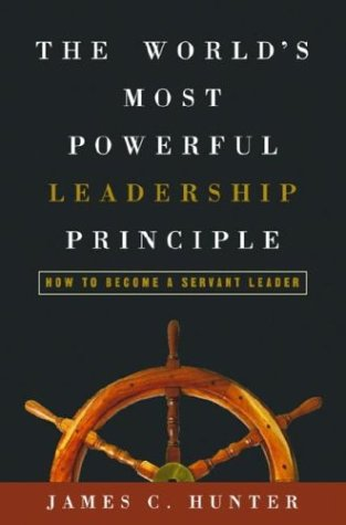 World's Most Powerful Leadership Principle How to Become a Servant Leader N/A edition cover