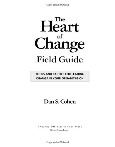 Heart of Change Field Guide Tools and Tactics for Leading Change in Your Organization  2005 edition cover