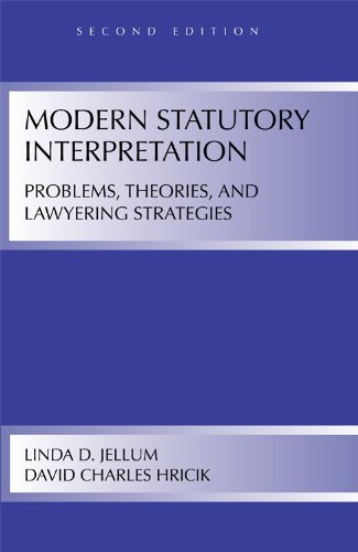 Modern Statutory Interpretation Problems, Theories, and Lawyering Strategies 2nd 2009 9781594606755 Front Cover
