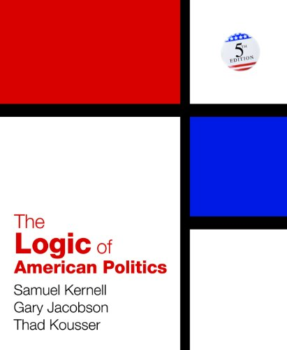 Logic of American Politics  5th 2012 (Revised) edition cover