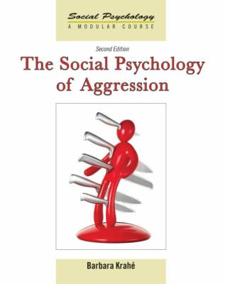 Social Psychology of Aggression  2nd 2013 (Revised) edition cover