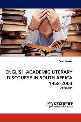 English Academic Literary Discourse in South Africa 1958-2004 N/A 9783838391755 Front Cover