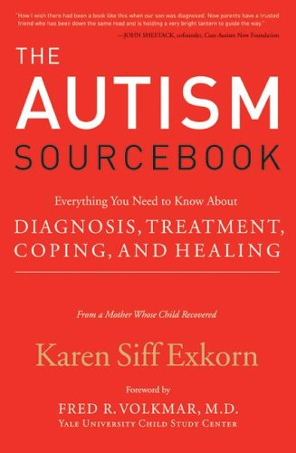 Autism Sourcebook Everything You Need to Know about Diagnosis, Treatment, Coping, and Healing--From a Mother Whose Child Recovered  2008 9780060859756 Front Cover