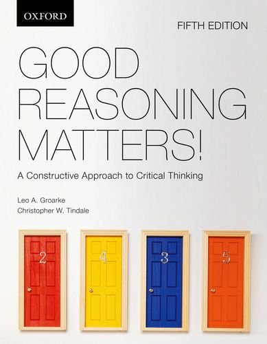 Good Reasoning Matters! A Constructive Approach to Critical Thinking 5th 2012 edition cover