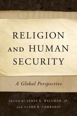 Religion and Human Security A Global Perspective  2012 9780199827756 Front Cover