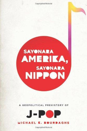 Sayonara Amerika, Sayonara Nippon A Geopolitical Prehistory of J-Pop  2012 edition cover