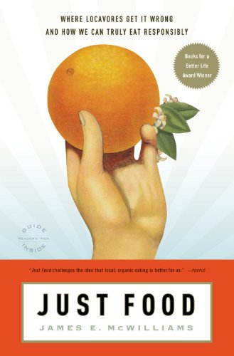Just Food Where Locavores Get It Wrong and How We Can Truly Eat Responsibly  2010 edition cover