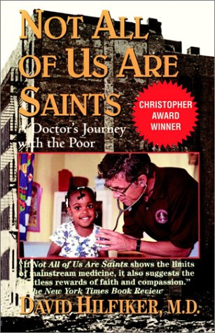 Not All of Us Are Saints A Doctor's Journey with the Poor N/A edition cover